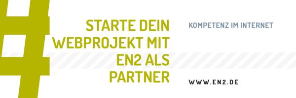 Starte dein Webprojekt mit en2 als Partner